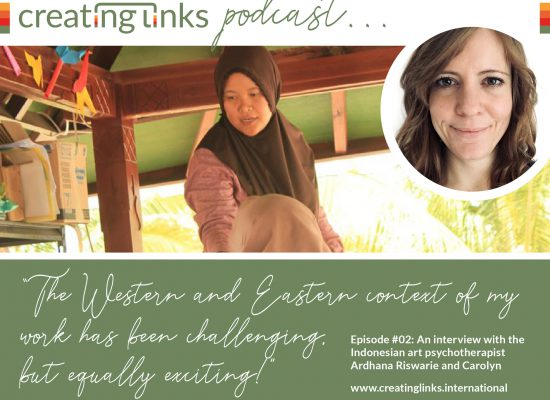 Episode 02: creating links in Indonesia: Interview with the art psychotherapist Ardhana Riswarie