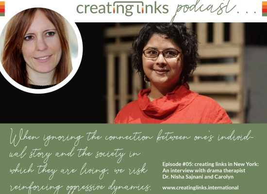 Episode 05: creating links in New York: An interview with the drama therapist Dr. Nisha Sajnani