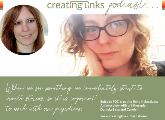 Episode 07: creating links in Santiago: An interview with art therapist Daniela Besa and Carolyn Krueger